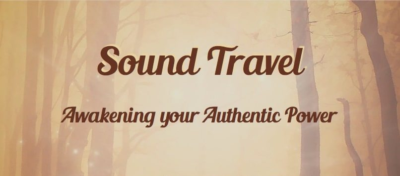 Awakening your Authentic Power. A Sound Journey on 6.4.